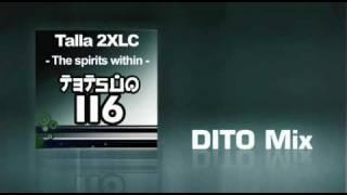 Talla 2XLC - The Spirits Within (DITO Mix)