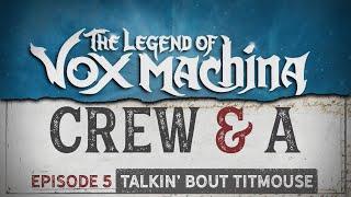 Crew & A Episode 5: Talkin' Bout Titmouse | The Legend of Vox Machina