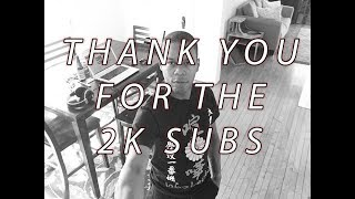 Just hit 2K subscribers - Thank you everyone
