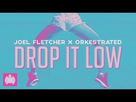 Joel Fletcher & Orkestrated  Drop It Low