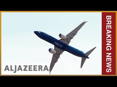 ✈️ China orders airlines to ground Boeing 737 MAX 8 after crash   Al Jazeera English