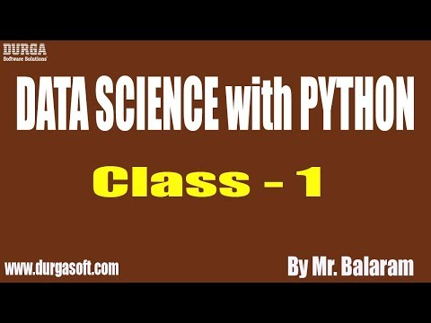 DATA SCIENCE with PYTHON tutorials || Class - 1 || by Mr. Balaram On 19-08-2019 thumbnail