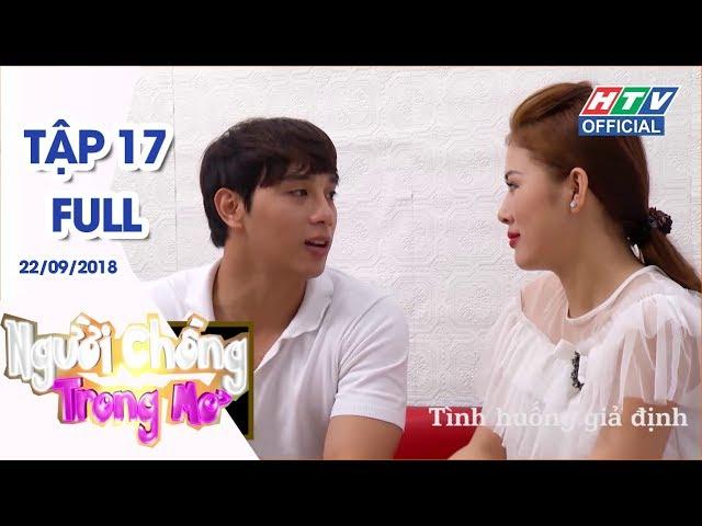 NGƯỜI CHỒNG TRONG MƠ | Gia đình hạnh phúc của dv Thiên Bảo và Kim Yến |  NCTM #17 FULL | 22/9/2018