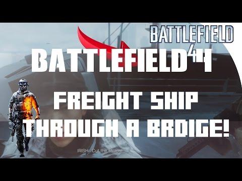 """FREIGHT SHIP THROUGH A BRIDGE!!!"" BattleField 4: Campaign: Episode 6"