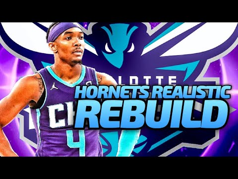 CHARLOTTE HORNETS REALISTIC REBUILD! NBA 2K20