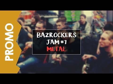 BAZROCKERS JAM – #7 Original Metal