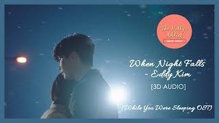 Eddy Kim - When Night Falls (While You Were Sleeping OST) [MV] [3D AUDIO]