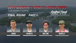 2019-discraft-great-lakes-open-final-round-part-1-jones-mcbeth-melton-barela