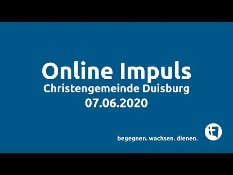 Christengemeinde Duisburg e.V. // Online-Impuls // 07.06.2020