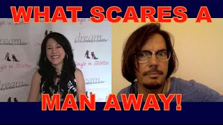 What Scares a Man Away! - Dating Advice for Women