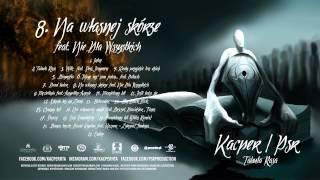 8. Kacper x PSR - Na Własnej Skórze feat Nie Dla Wszystkich