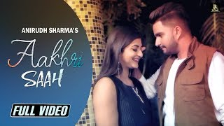 Aakhri Saah(Official Video)|| Anirudh Sharma || Latest Punjabi Sad Songs || Label Ydw Production