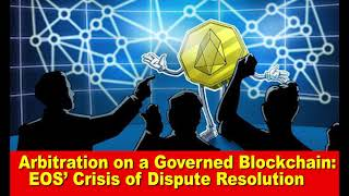 Arbitration on a Governed Blockchain EOS' Crisis of Dispute Resolution,Hk Reading Book,