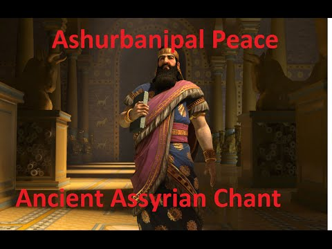 Civilization 5 Soundtrack: Ashurbanipal Of Assyria Peace Ancient Assyrian Chant