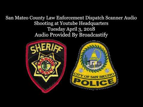 San Mateo County Dispatch Scanner Audio Active Shooter at YouTube Headquarters