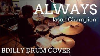 Gambar cover Jason Champion - Always (Drum Cover)