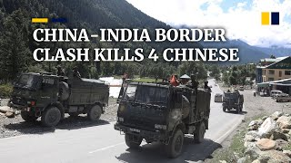 China-India border clash iฑ June left four PLA troops dead and one injured, report says