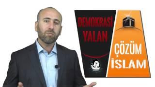 Mahmut Kar, Demokrasi Yalan Çözüm İslam