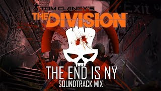 The Division - Soundtrack Mix - The End is NY
