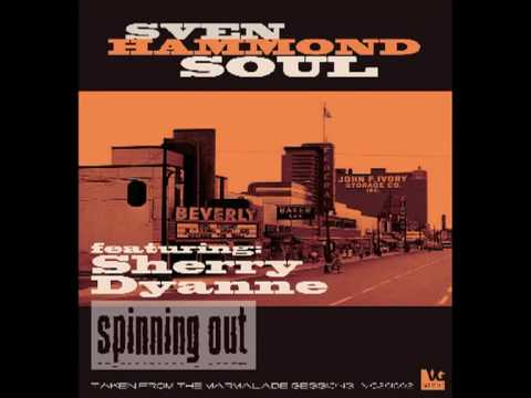 Sven Hammond Soul Featuring Sherry Dyanne - Spinning Out