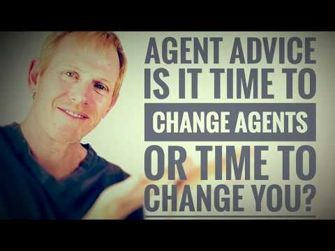 AGENT ADVICE - IS IT TIME TO CHANGE AGENTS OR TIME TO CHANGE YOU?