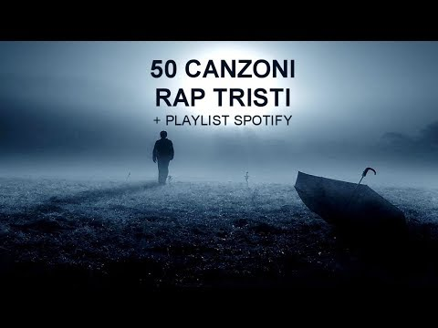50 CANZONI RAP TRISTI + PLAYLIST SPOTIFY