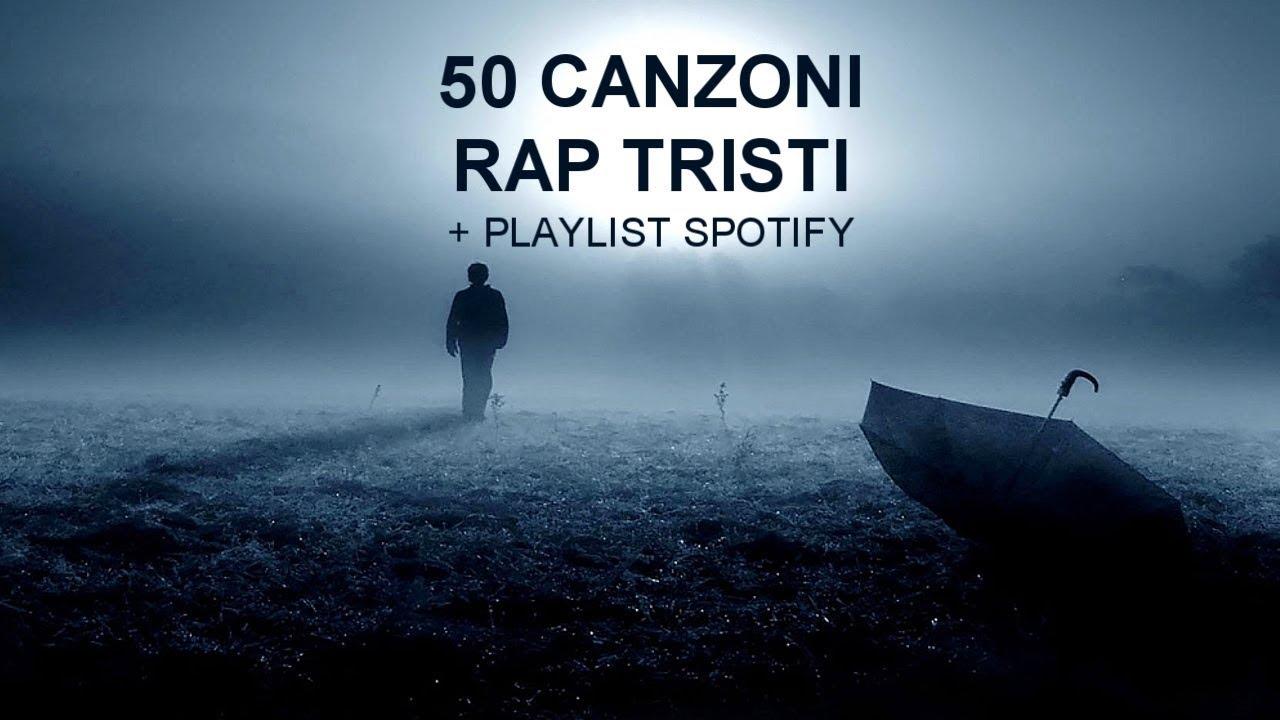 50 Canzoni Rap Tristi Playlist Spotify Youtube