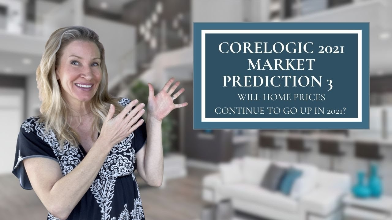Core Logic 2021 Real Estate Predictions Part 3 🔮📈🏘 from Kimmy Rolph Real Estate