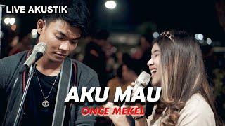 AKU MAU  -  ONCE (LIRIK) LIVE AKUSTIK COVER BY NABILA FT TRISUAKA