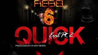 Rebel Quick Evil Pт 2