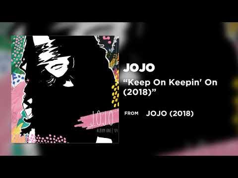 JoJo - Keep On Keepin' On (2018) [Official Audio]