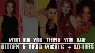 Spice Girls - Who Do You Think You Are (Hidden/Background & Lead Vocals + Ad-libs)