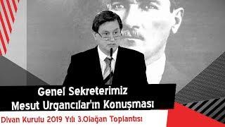 Genel Sekreterimiz Mesut Urgancılar'ın Konuşması | Divan Kurulu 2019 Yılı 3. Olağan Toplantısı