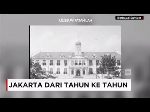 Jakarta Dari Tahun Ke Tahun - HUT Jakarta