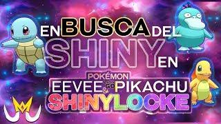 En BUSCA del SQUIRTLE Y PSYDUCK SHINY en Directo - Pokemon Let's Go Shinylocke