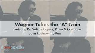 Wagner Takes the 'A' Train: a jazz tribute to The Ring|Valerie Capers&SF Opera Orchestra Musicians