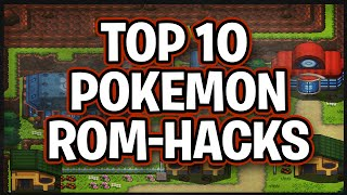 Top 10 Pokémon Rom Hacks