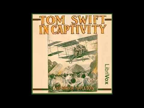 Tom Swift In Captivity (FULL Audio Book) (3/3)