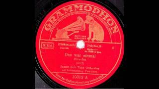 Das war einmal / James Kok & Tanz-Orchester, Gesang: Paul Dorn