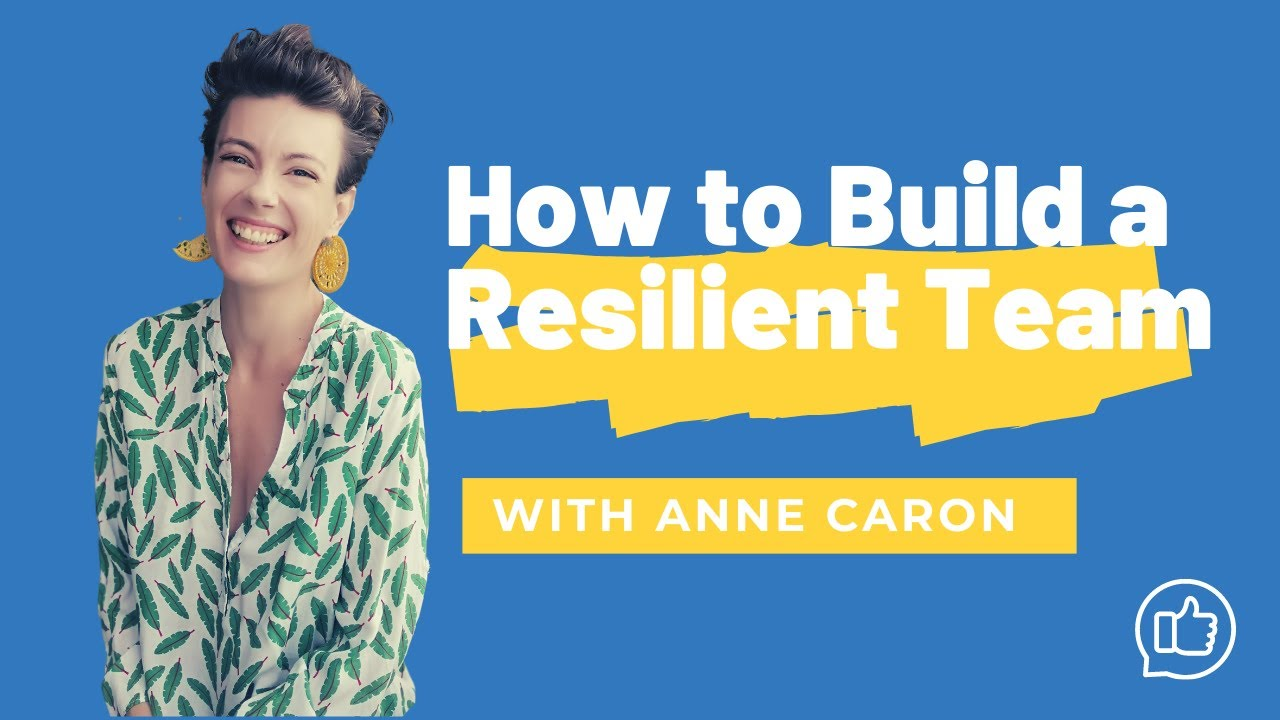 Building Resilient Team Structure - Anne Caron | August, 2020