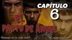 El pacto de anuel (creepypasta) capítulo 6