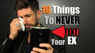 10 Texts To NEVER Send Your EX