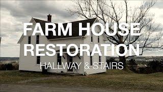 Farm House Restoration   Hallways + Stairs    EP. 3  