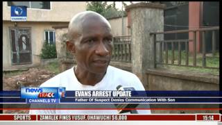 Evans Arrest: I Haven't Had Any Contact With Evans In Years – Father