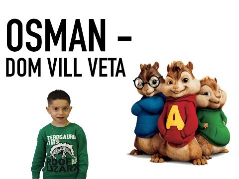Osman - Dom vill veta - CHIPMUNK VERSION