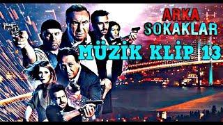 Arka Sokaklar - Müzik Klip 13