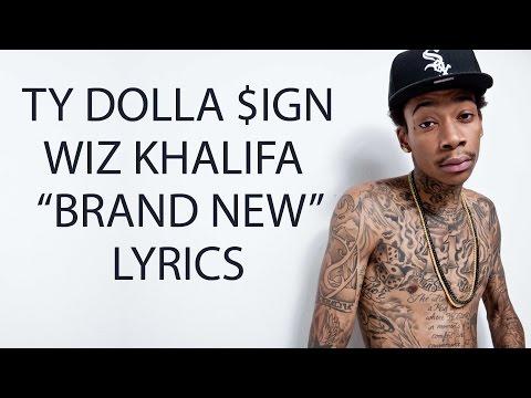 Ty Dolla $ign and Wiz Khalifa - Brand New (LYRICS HD)