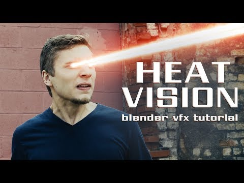 Heat Vision! A Blender VFX Tutorial