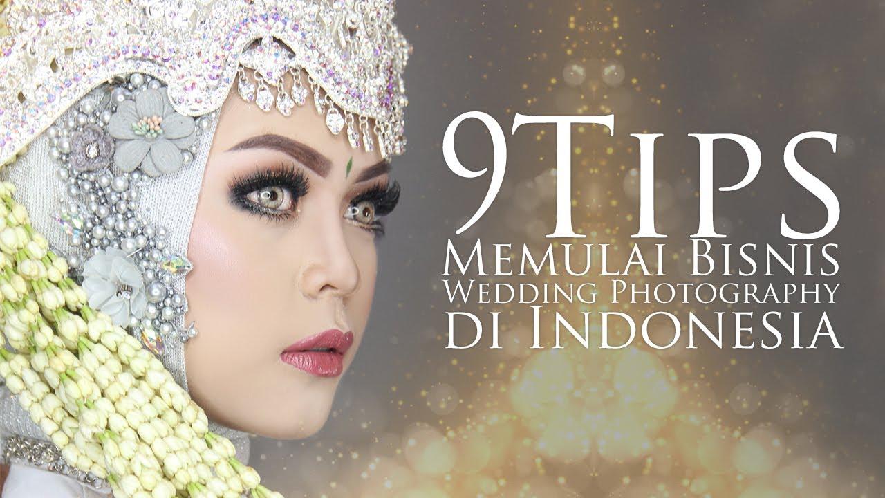 Youtube Wedding Photography Tips: 9 TIPS MEMULAI BISNIS WEDDING PHOTOGRAPHY DI INDONESIA