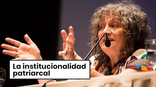 La institucionalidad patriarcal   Rita Segato